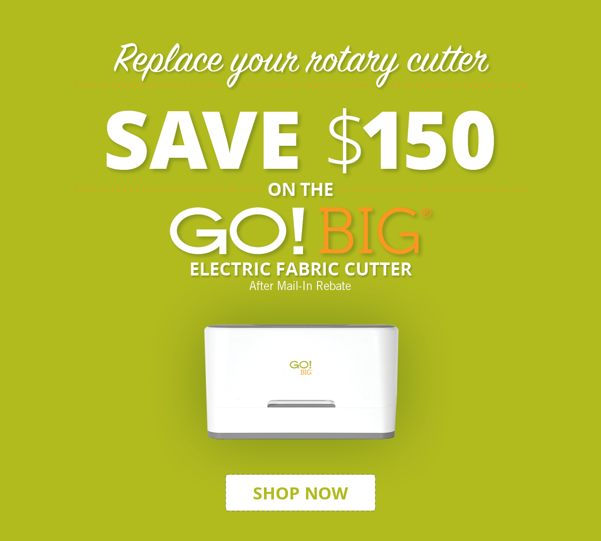Replace Your Rotary Cutter | Save $150 on the GO! Big Electric Fabric Cutter