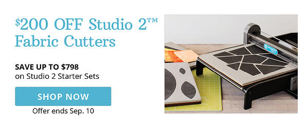 $200 Off Studio 2 Fabric Cutters | Shop Now >