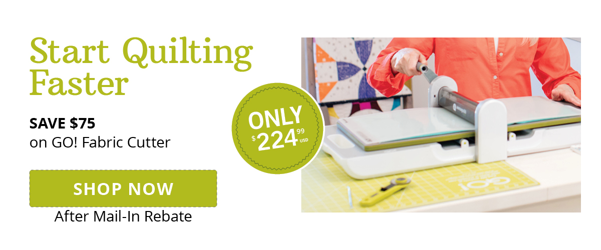 Start Quilting Faster | Save $75 on GO! Fabric Cutter >