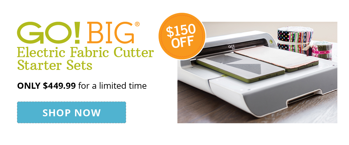 GO! Big Electric Fabric Cutter Starter Sets | $150 Off