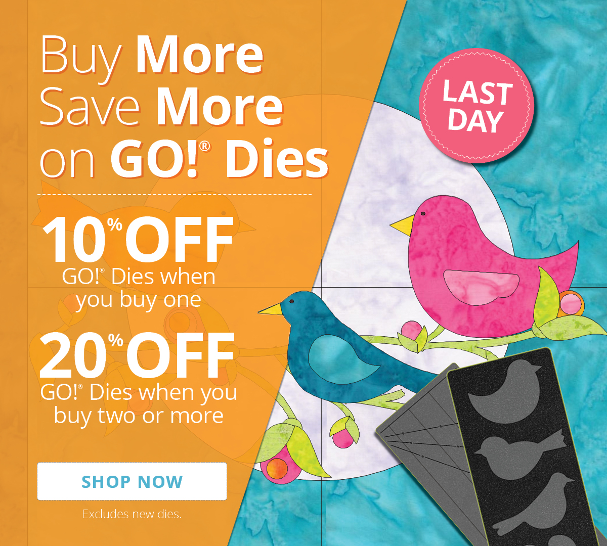 Final Day: 10% or 20% Off GO! Dies | Shop Now >