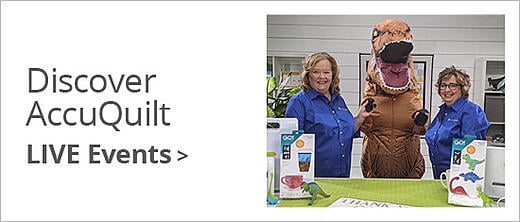 Discover AccuQuilt Events >