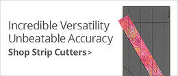 Incredible Versatility, Unbeatable Accurary | Shop Strip Cutters >